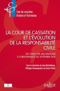 Jean Barthélemy et Philippe Galanopoulos - La Cour de cassation et l'évolution de la responsabilité civile - Du Code civil des Français à l'ordonnance du 10 février 2016.