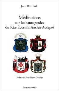 Méditations sur les hauts grades du Rite Ecossais Ancien et Accepté.pdf