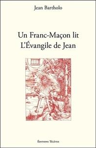 Jean Bartholo - Un Franc-Maçon lit l'Evangile de Jean.