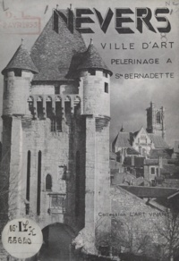 Jean Barthomeuf - Nevers - Ville d'art, pélerinage à Sainte Bernadette.