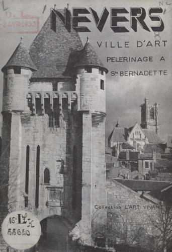 Nevers. Ville d'art, pélerinage à Sainte Bernadette