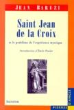 Jean Baruzi - Saint Jean de la Croix et le problème de l'expérience mystique.