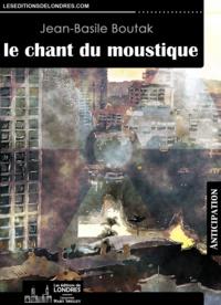 Jean-Basile Boutak - Le chant du moustique.