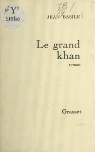 Jean Basile - Le grand Khan.