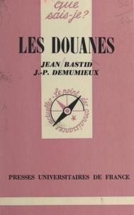 Jean Bastid et Jean-Pierre Demumieux - Les douanes.