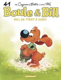 Jean Bastide et Christophe Cazenove - Boule & Bill - tome 41 - Bill se tient à Caro.