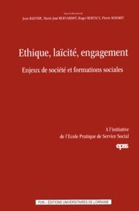Jean Bastide et Marie-José Bernardot - Ethique, laïcité, engagement - Enjeux de société et formations sociales.