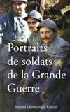 Jean Bastier et Bernard Marc - Portraits de soldats de la Grande Guerre.