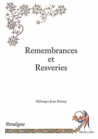 Jean Batany - Remembrances et Resveries.