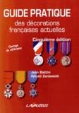 Jean Battini et Witold Zaniewicki - Guide pratique des décorations françaises actuelles.