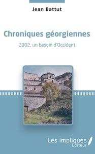 Chroniques géorgiennes - 2002, un besoin dOccident.pdf