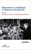 Jean Battut - Education et socialisme à l'épreuve du pouvoir (1981-1995) - Correspondance buissonnière de Jean Battut et François Mitterrand.