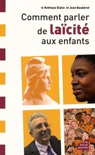 Jean Baubérot et Rokhaya Diallo - Comment parler de Laïcité aux enfants.