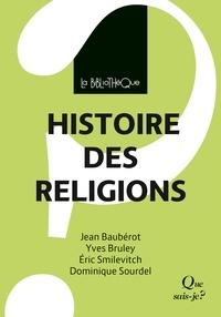 Jean Baubérot et Yves Bruley - Histoire des religions.