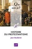 Jean Baubérot - Histoire du protestantisme.