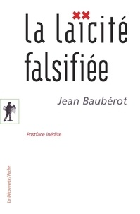 Jean Baubérot - La laïcité falsifiée.