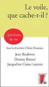 Jean Baubérot et Dounia Bouzar - Le voile, que cache-t-il ?.