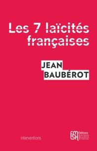 Jean Baubérot - Les sept laïcités françaises - Le modèle français de laïcité n'existe pas.