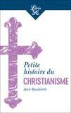 Jean Baubérot - Petite histoire du christianisme.