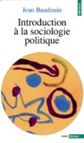 Jean Baudouin - Introduction à la sociologie politique.