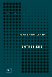 Jean Baudrillard - Entretiens - 1968-2008.