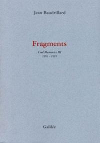 Jean Baudrillard - FRAGMENTS. - Cool Memories 3 1991-1995.