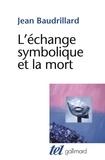 Jean Baudrillard - L'échange symbolique et la mort.