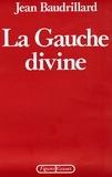 Jean Baudrillard - La Gauche divine.
