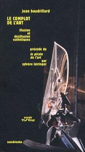 Jean Baudrillard et Sylvère Lotringer - Le complot de l'art.