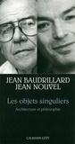 Jean Baudrillard et Jean Nouvel - Les Objets singuliers - Architecture et philosophie.