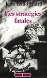 Jean Baudrillard - Les stratégies fatales.