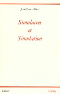 Jean Baudrillard - Simulacres et simulation.