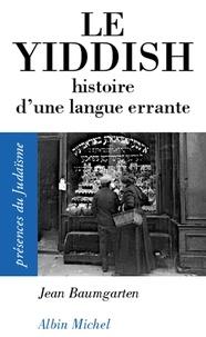 Jean Baumgarten et Jean Baumgarten - Le Yiddish - Histoire d'une langue errante.