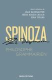 Jean Baumgarten et Irène Rosier-Catach - Spinoza, philisohpe grammairien - Le Compendium grammatices linguae hebraeae.