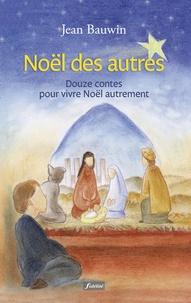 Noël des autres - Douze contes pour vivre Noël autrement.pdf