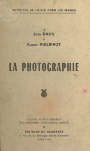 Jean Baux et Albert Philippot - La photographie - Centres d'entraînement aux méthodes d'éducation active.