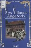 Jean Bayle - Nos villages augerons.
