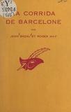 Jean Bazal et Roger May - La corrida de Barcelone.