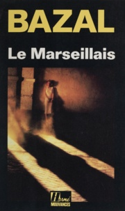 Jean Bazal - Le Marseillais.