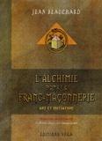 Jean Beauchard - L'alchimie dans la Franc-Maçonnerie - Art et initiation.