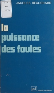 Jean Beauchard - La puissance des foules.