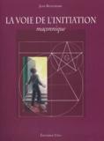 Jean Beauchard - La voie de l'initiation maçonnique.