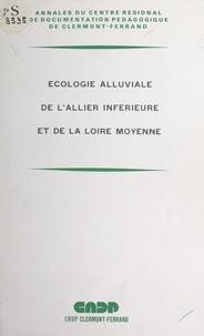 Jean Beaudonnet et  Centre régional de documentati - Écologie alluviale de l'Allier inférieure et de la Loire moyenne - Journée d'étude, Moulins, septembre 1975.