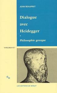 Jean Beaufret - Dialogue avec Heidegger - Tome 1, Philosophie grecque.