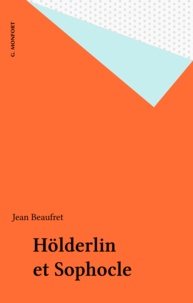 Jean Beaufret - Hölderlin et Sophocle.