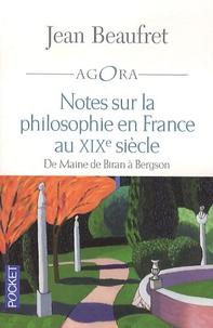 Jean Beaufret - Notes sur la philosophie en France au XIXe siècle - De Maine de Biran à Bergson.