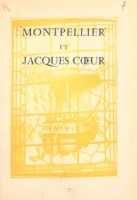 Jean Beaumel et Marcel Bernard - Montpellier et Jacques Cœur.