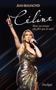 Jean Beaunoyer - Céline - René, un amour plus fort que la mort.