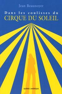 Jean Beaunoyer - Dans les coulisses du Cirque du Soleil.
