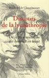 Jean Beauvoys de Chauvincourt - Discours de la lycanthropie - Ou De la transmutation des hommes en loups.